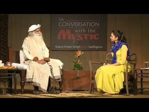 In Conversation with the Mystic - Rakul Preet Singh with Sadhguru