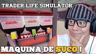 COMPREI A MÁQUINA DE SUCO - Trader Life Simulator