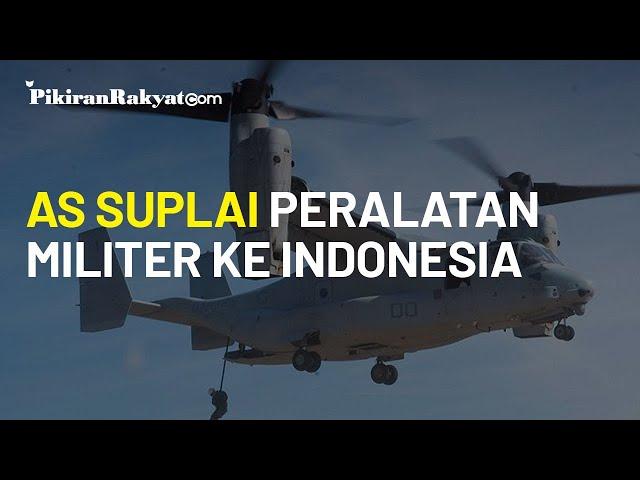 AS Suplai Peralatan Militer ke Indonesia untuk Jaga Stabilitas Kawasan