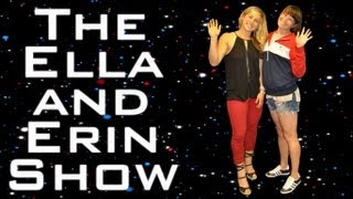 The Ella and Erin Show: Ep. 12