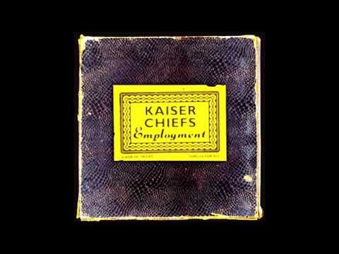 Kaiser Chiefs - Employment [Full Album] [Bonus Tracks]