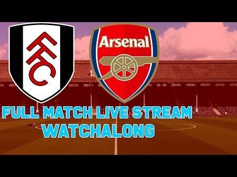 Fulham V Arsenal Full Match Live Stream Watchalong Reaction - Premier League 1080p Fan Tv Bt Sport