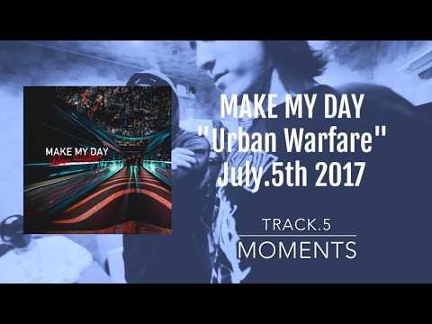 MAKE MY DAY - Urban Warfare All Songs Trailer -