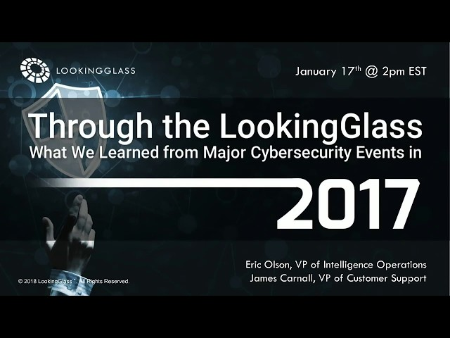 Through the LookingGlass – What We Learned From Major Cybersecurity Events in 2017