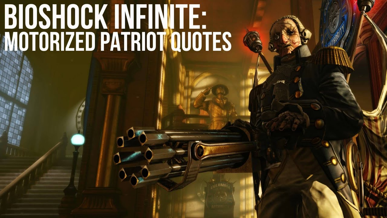 Bioshock Infinite Wallpaper Quote Bioshock Infinite Motorized Patriot Quotes Youtube