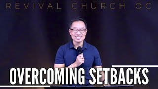 Overcoming Setbacks | Revival Church OC | 11.08.20