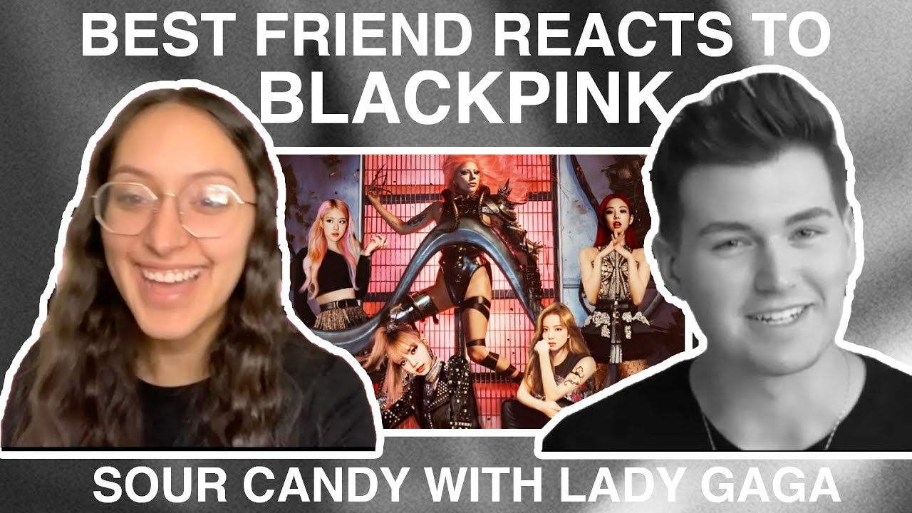 BFF's REACT TO 'SOUR CANDY' BY LADY GAGA & BLACKPINK   TURNING MY BEST FRIEND INTO A BLINK (EP. 16)