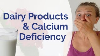 Calcium Deficiency & Dairy Foods -Where to get calcium from if you're dairy-free? Ouch! This hurts!