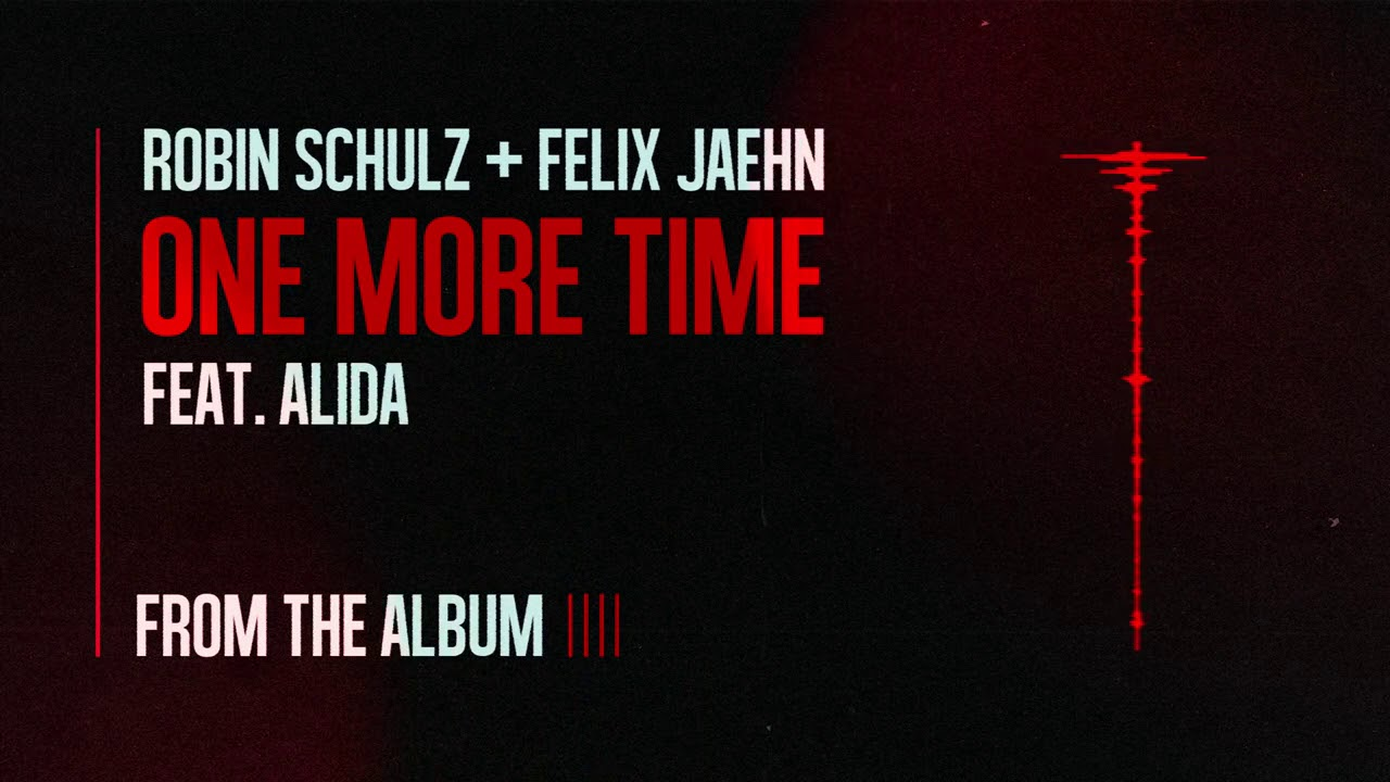 Download Robin Schulz & Felix Jaehn -  One More Time feat. Alida (Official Audio)