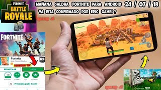 Mañana 24 de JULIO saldra FORTNITE PARA ANDROID - Epic games LO CONFIRMO ? - ESTO ES REAL O FALSO ?