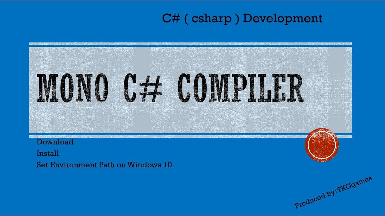 Mono C# Compiler install | Set Environment Path on Windows 10