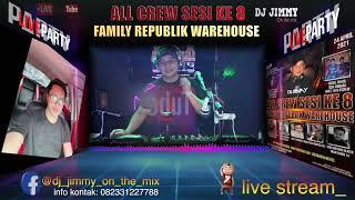 Download lagu HAPPY PARTY ALL CREW SESI KE- 8 FAMILY REPUBLIK WAREHOUS BY DJ JIMMY ON THE MIX