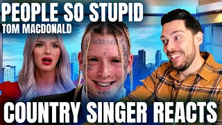 Country Singer Reacts To Tom MacDonald People So Stupid