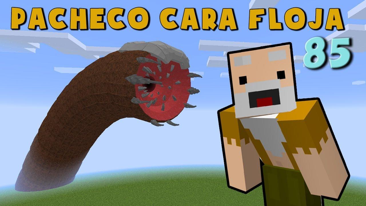 Pacheco Cara Floja 85 | COMO ENCONTRAR UN GUSANO GIGANTE en Minecraft