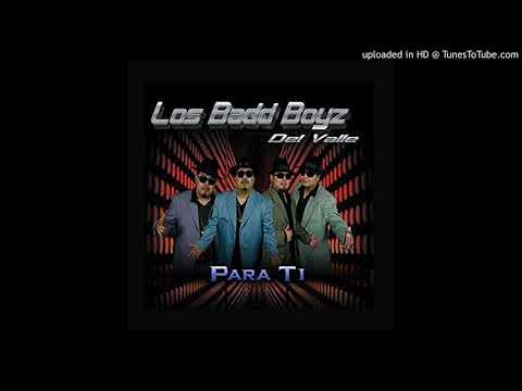 Los Badd Boyz Del Valle - Una No Es Ninguna (2015)