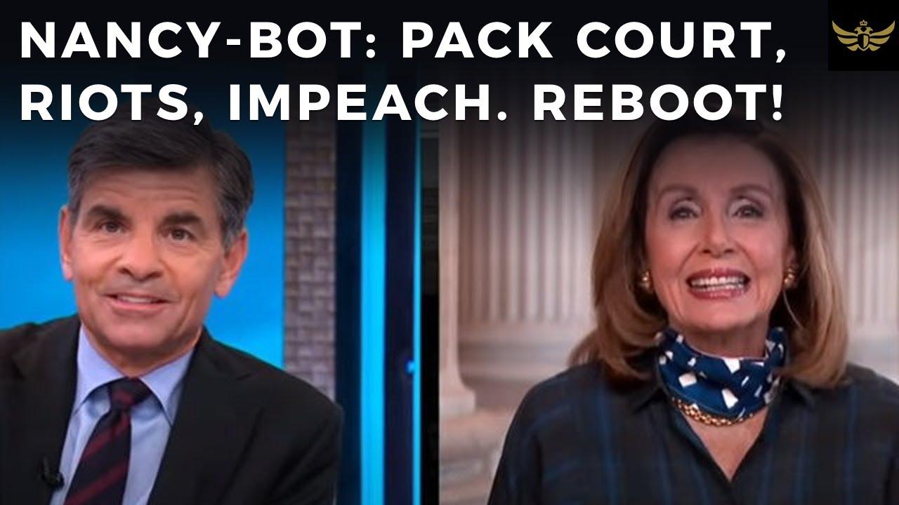 DEMS WARN, Pack court, riots. Pelosi, IMPEACH Trump & Barr. NANCY-BOT system reboot