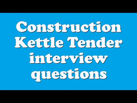 Construction Kettle Tender interview questions