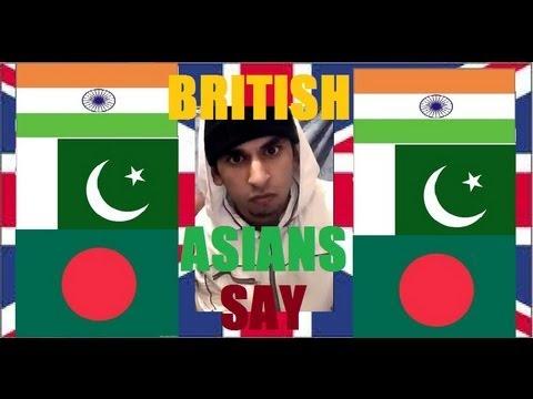 STUFF BRITISH ASIANS SAY!!!