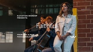 Faithful (Paradoxology) | Official Music Video | Elevation Worship