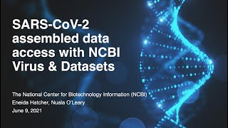SPHERES Webinar: SARS-CoV-2 Assembled Data Access with NCBI Virus and Datasets