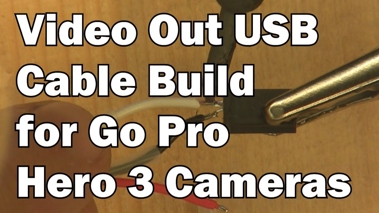 Hero 3 Usb Video Out Cable Build Youtube Gopro Wiring Diagram