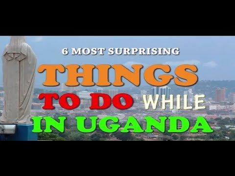 The 6 Most Surprising Things to do while In Uganda