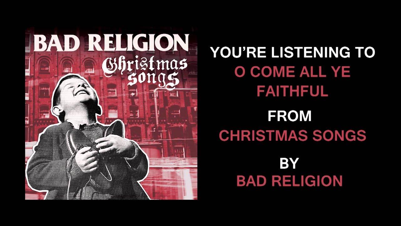 bad-religion-o-come-all-ye-faithful-full-album-stream-epitaphrecords