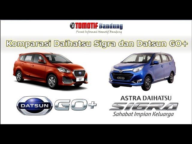 Komparasi Datsun GO+ Daihatsu Sigra 2018 Indonesia