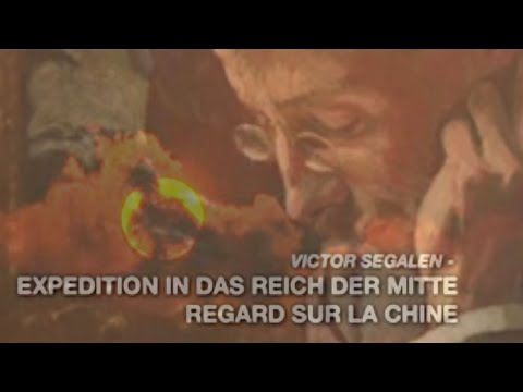 Victor SEGALEN – Regard sur Chine (Documentaire, Arte, 2011)