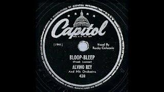 1947 Alvino Rey - Bloop Bleep (Rocky Coluccio, vocal) YouTube Videos