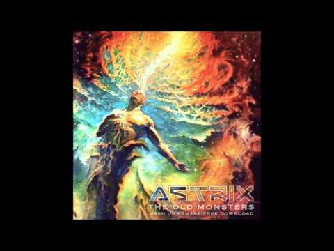 Astrix - The Old Monsters (Mash Up Remake)