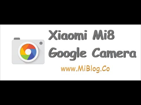 Guide: Xiaomi Mi8 Google Camera (GCam) installation without