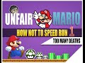 Unfair Mario Gameplay How Not To Speed Run | Too Many Deaths (Funny) Part 1