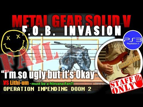 MGSV FOB | I'm so ugly but it's OK  - vs Lithi-um