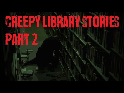 2 Creepy True Library Stories | Part 2