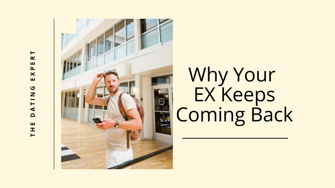 Why your EX is trying to come back - YouTube