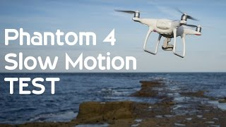 DJI Phantom 4 Slow Motion Video Test
