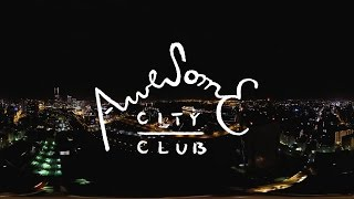 Awesome City Club – Lullaby for TOKYO CITY (Music Video)