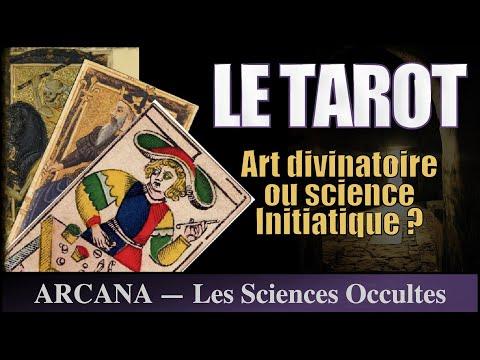 Le Tarot, une Science Initiatique - Sciences Occultes #9