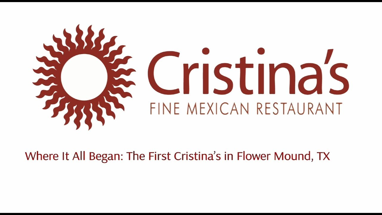 The First Cristinas In Flower Mound Cristina S Fine Mexican Restaurant