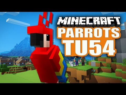 Minecraft TU54 -  PARROTS ALL YOU NEED TO KNOW!