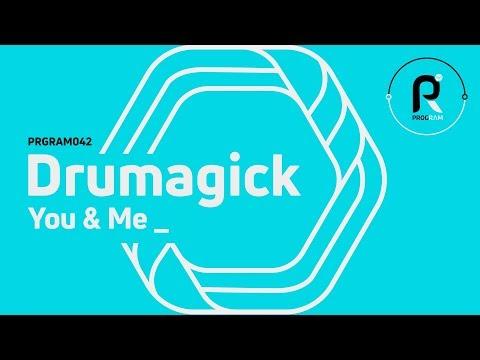 Drumagick -You & Me