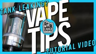 Why Do Tanks Leak How To Prevent It Vape Tips NO 1 EJUICE