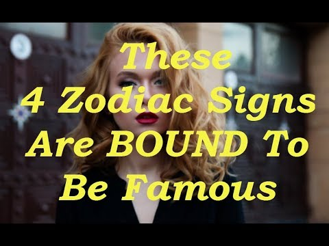These 4 Zodiac Signs Are BOUND To Be Famous