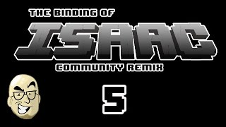 A Week Of - Isaac Community Remix - Episode 5