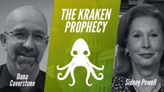 THE KRAKEN PROPHECY | Dana Coverstone & Sidney Powell