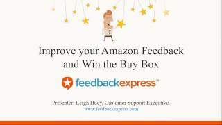 Improve your Amazon Feedback  - FeedbackExpress & Currencies Direct Webinar