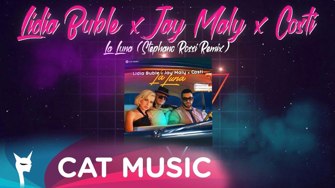 Lidia Buble x Jay Maly x Costi - La Luna (Stephano Rossi Remix)
