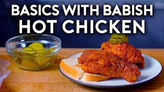 Nashville Hot Chicken | Basics with Babish