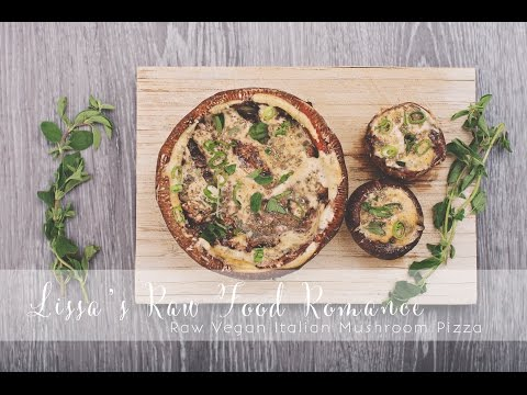 Recipe: Raw Vegan Italian Mushroom Pizza